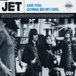 jet_-_are_you_gonna_be_my_girl_cd_cover